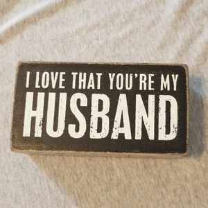 'I love that you're my husband' home decor